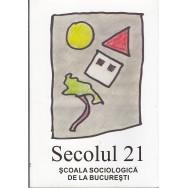 Secolul 21, scoala sociologica de la Bucuresti - Colectiv