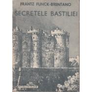Secretele bastiliei - Frantz Funck-Brentano