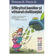 Sfarsitul banilor si viitorul civilizatiei - Thomas H. Greco