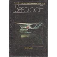 Speologie, ghid practic - Ioan Povara, Cristian Goran, Walter Gutt