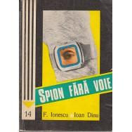 Spion fara voie - F. Ionescu, Ioan Dinu