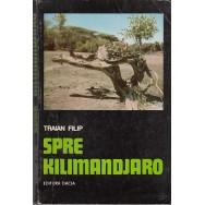 Spre Kilimanjaro - Traian Filip
