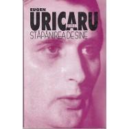 Stapanirea de sine - Eugen Uricaru