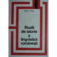 Studii de istorie a lingvisticii romanesti - Victor V. Grecu