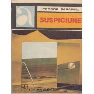 Suspiciune - Teodor Parapiru
