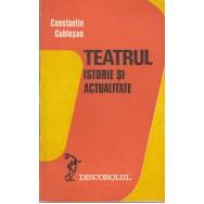 Teatrul, istorie si actualitate - Constantin Cublesan