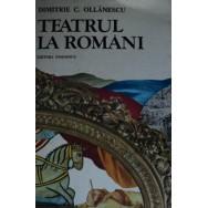 Teatrul la romani - Dimitrie C. Ollanescu