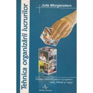 Tehnica organizarii lucrurilor - Julie Morgenstern