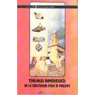 Teologia romaneasca: de la crestinare pana in prezent - Ernst Christoph Suttner