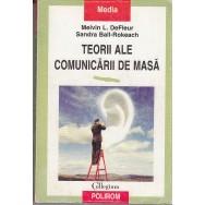 Teorii ale comunicarii de masa - Melvin L. DeFleur, Sandra Ball-Rokeach