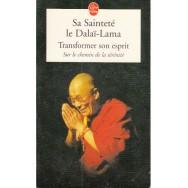 Transformer son esprit, Sur le chemin de la serenite - Sa Saintete le Dalai-Lama