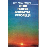 Un an pentru generatia viitorului - Dan Mihai Barliba
