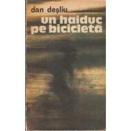 Un haiduc pe bicicleta - Dan Desliu