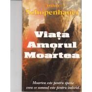 Viata, amorul, moartea (Ed. Antet) - Arthur Schopenhauer