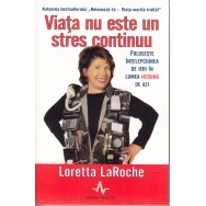 Viata nu este un stres continuu - Loretta Larouche