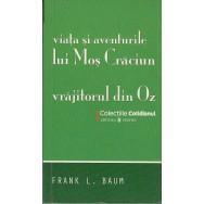 Viata si aventurile lui Mos Craciun, Vrajitorul din Oz - Frank L. Baum