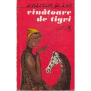 Vinatoare de tigri - Dumitru M. Ionescu
