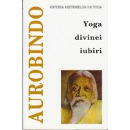 Yoga divinei iubiri - Aurobindo